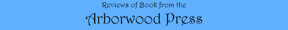 Reviews of Book from the Arborwood Press